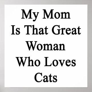 Mi mamá es esa gran mujer que ama gatos impresiones