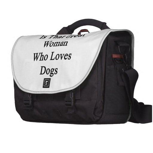 Mi mamá es esa gran mujer que ama perros bolsas para ordenador