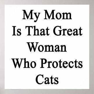 Mi mamá es esa gran mujer que protege gatos impresiones