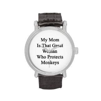 Mi mamá es esa gran mujer que protege monos reloj