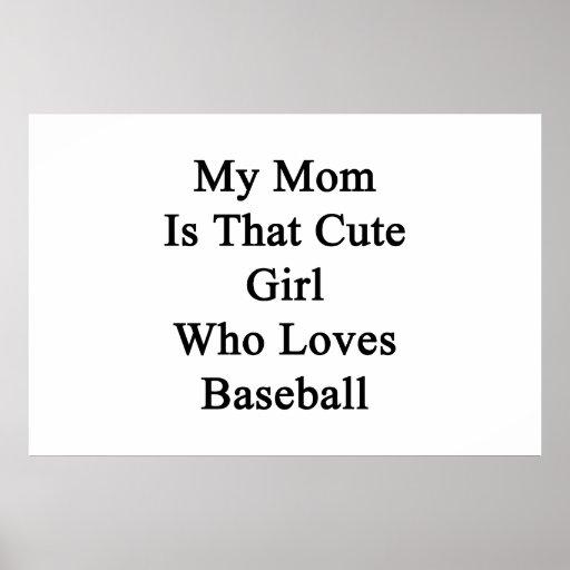 Mi mamá es ese chica lindo que ama béisbol póster