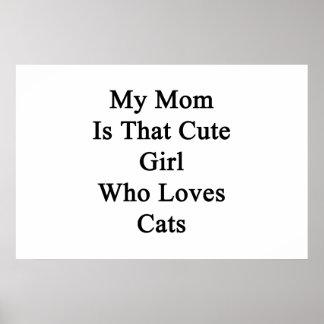 Mi mamá es ese chica lindo que ama gatos impresiones