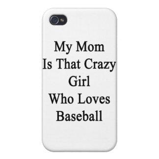 Mi mamá es ese chica loco que ama béisbol iPhone 4 carcasas