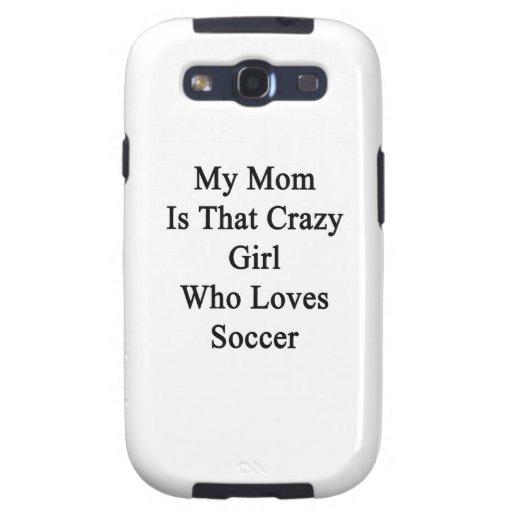 Mi mamá es ese chica loco que ama fútbol galaxy SIII funda