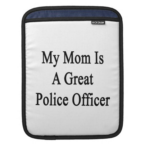 Mi mamá es gran oficial de policía mangas de iPad