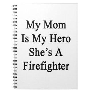 Mi mamá es mi héroe que ella es bombero libro de apuntes