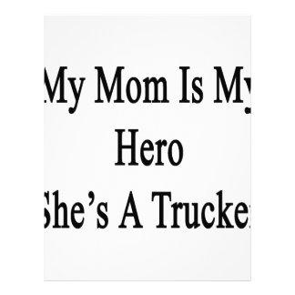Mi mamá es mi héroe que ella es camionero