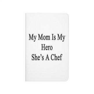 Mi mamá es mi héroe que ella es cocinero cuaderno