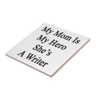 Mi mamá es mi héroe que ella es escritor azulejo