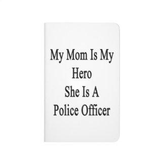 Mi mamá es mi héroe que ella es oficial de policía cuaderno