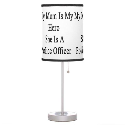 Mi mamá es mi héroe que ella es oficial de policía