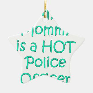 Mi mamá es oficial de policía caliente adorno de cerámica en forma de estrella