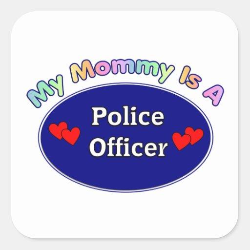 Mi mamá es oficial de policía calcomanía cuadradase