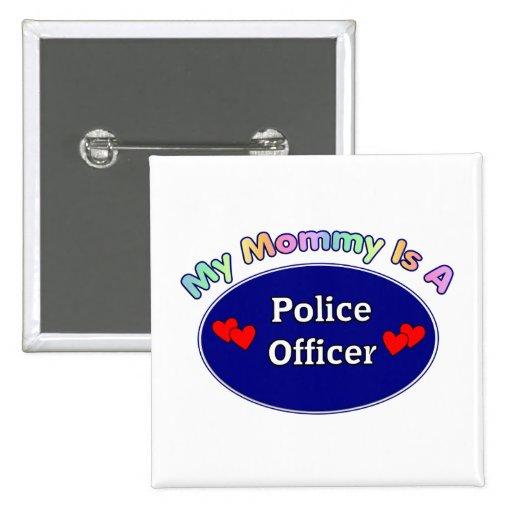 Mi mamá es oficial de policía pins