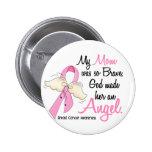 Mi mamá es un cáncer de pecho del ángel 2 pin redondo de 2 pulgadas