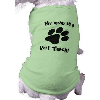 ¡Mi mamá es una tecnología del veterinario! Camiseta De Perrito