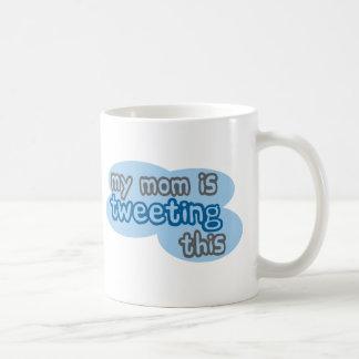 Mi mamá está piando esto taza