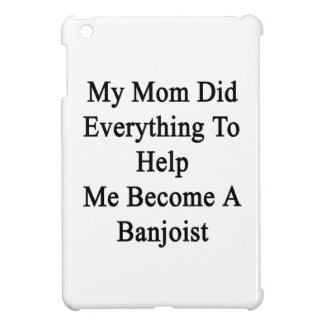 Mi mamá hizo todo para ayudarme a hacer Banjoist