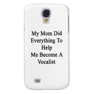 Mi mamá hizo todo para ayudarme a hacer vocalista
