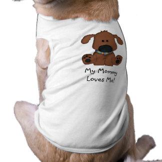 ¡Mi mamá me ama! - Perrito lindo Camiseta De Perrito