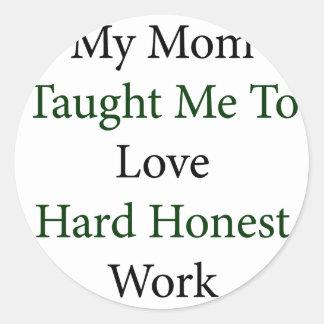 Mi mamá me enseñó a amar el trabajo honesto duro