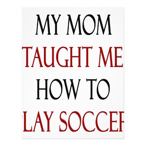 Mi mamá me enseñó a cómo jugar a fútbol membretes personalizados
