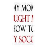 Mi mamá me enseñó a cómo jugar a fútbol tarjeta publicitaria a todo color