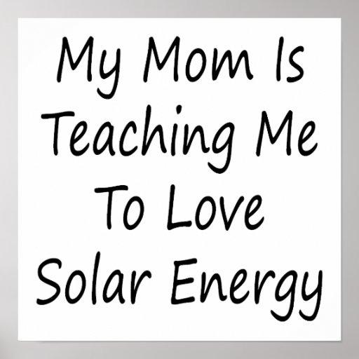 Mi mamá me está enseñando a amar energía solar poster