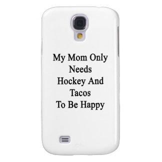 Mi mamá necesita solamente hockey y el Tacos ser Carcasa Para Galaxy S4