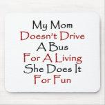 Mi mamá no conduce un autobús para la vida de A qu Alfombrillas De Ratón