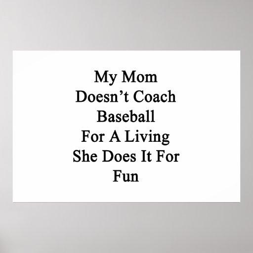Mi mamá no entrena el béisbol para una vida ella g posters