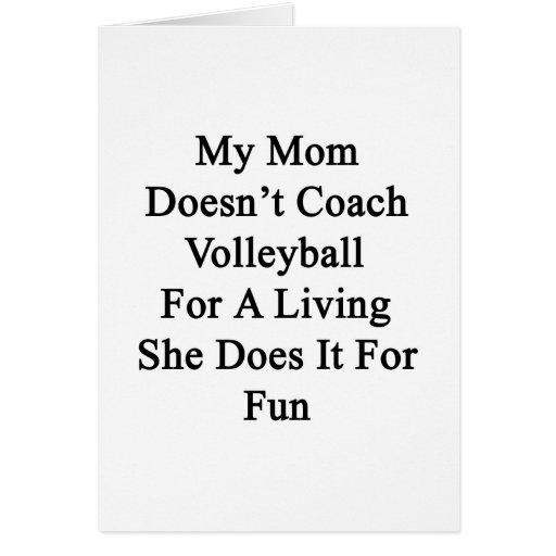 Mi mamá no entrena el voleibol para una vida ella  tarjeta