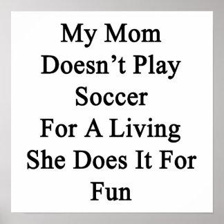 Mi mamá no juega al fútbol para la vida de A que e Impresiones