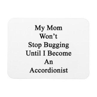 Mi mamá no parará el fastidiar hasta que haga un a iman de vinilo