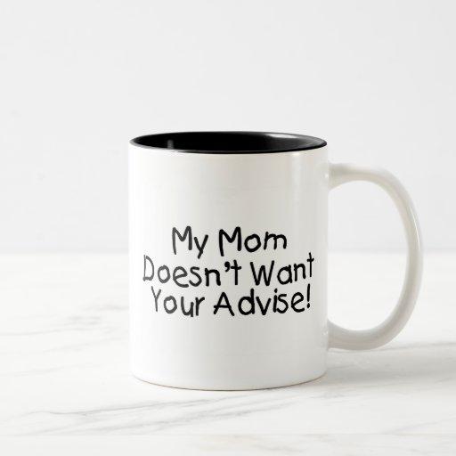 Mi mamá no quiere su aconseja taza dos tonos