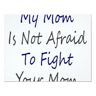 Mi mamá no tiene miedo de luchar a su mamá