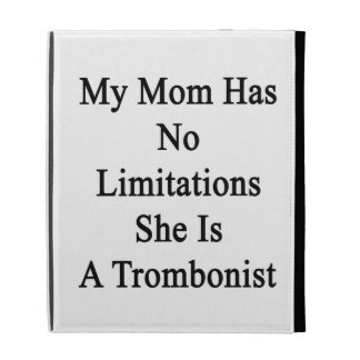 Mi mamá no tiene ninguna limitación que ella es