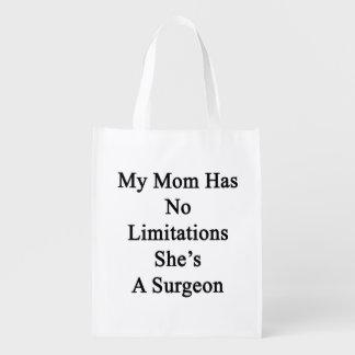 Mi mamá no tiene ninguna limitación que ella es bolsa reutilizable