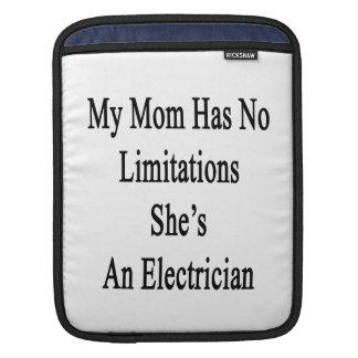 Mi mamá no tiene ninguna limitación que ella es fundas para iPads