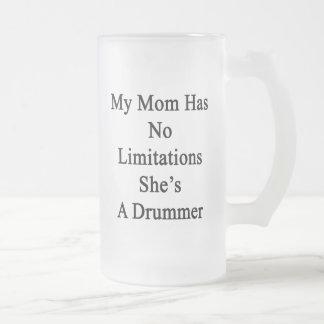 Mi mamá no tiene ninguna limitación que ella es taza de cristal
