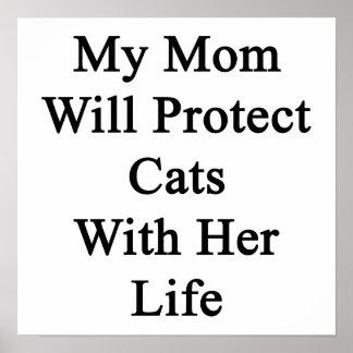 Mi mamá protegerá gatos con su vida posters