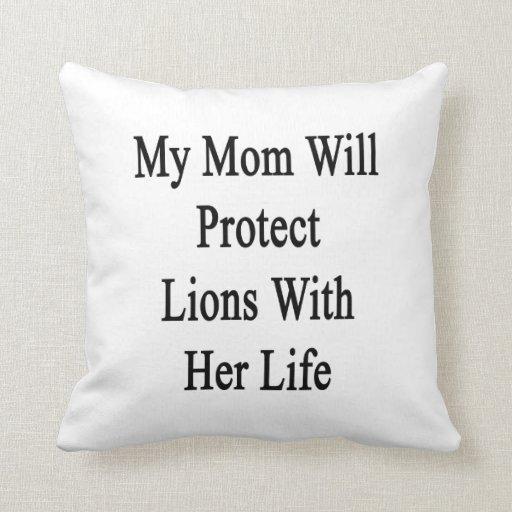 Mi mamá protegerá leones con su vida almohada