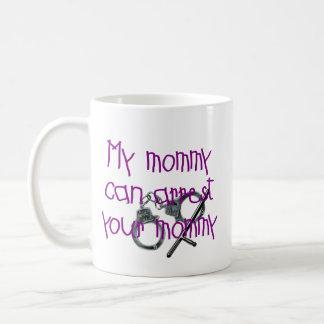 Mi mamá puede arrestar a su mamá taza de café