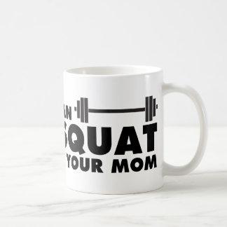 ¡Mi mamá puede Backsquat! Taza