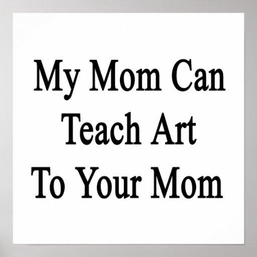 Mi mamá puede enseñar a arte a su mamá póster