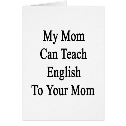 Mi mamá puede enseñar a inglés a su mamá tarjeton