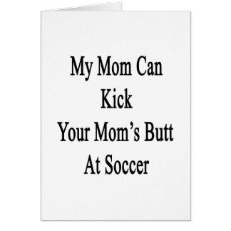 Mi mamá puede golpear el extremo de su mamá con el tarjeta