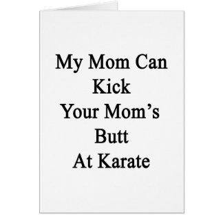 Mi mamá puede golpear el extremo de su mamá con el tarjeton
