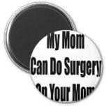 Mi mamá puede hacer cirugía en su mamá imanes