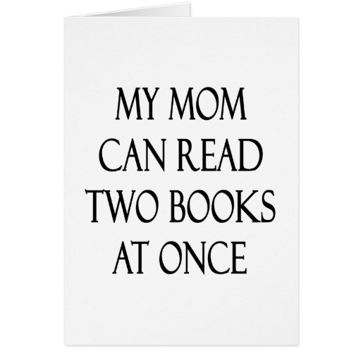 Mi mamá puede leer dos libros inmediatamente tarjeta pequeña